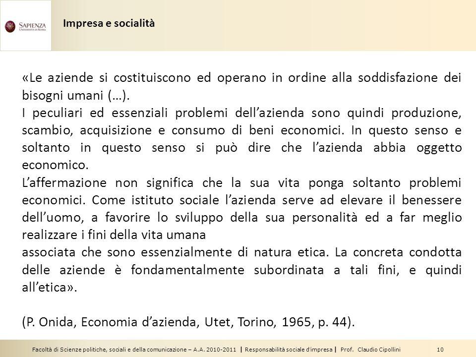 Facoltà di Scienze politiche, sociali e della comunicazione – A.A. 2010-2011 | Responsabilità sociale dimpresa | Prof. Claudio Cipollini 10 «Le aziend