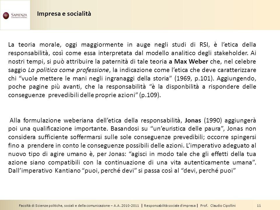 Facoltà di Scienze politiche, sociali e della comunicazione – A.A. 2010-2011 | Responsabilità sociale dimpresa | Prof. Claudio Cipollini 11 La teoria