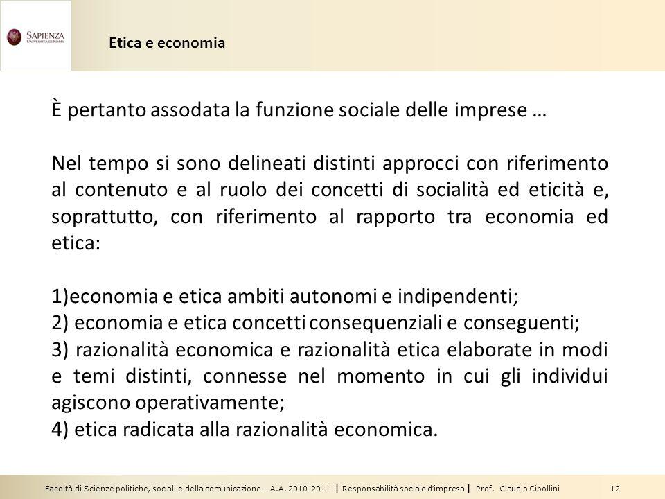 Facoltà di Scienze politiche, sociali e della comunicazione – A.A. 2010-2011 | Responsabilità sociale dimpresa | Prof. Claudio Cipollini 12 È pertanto