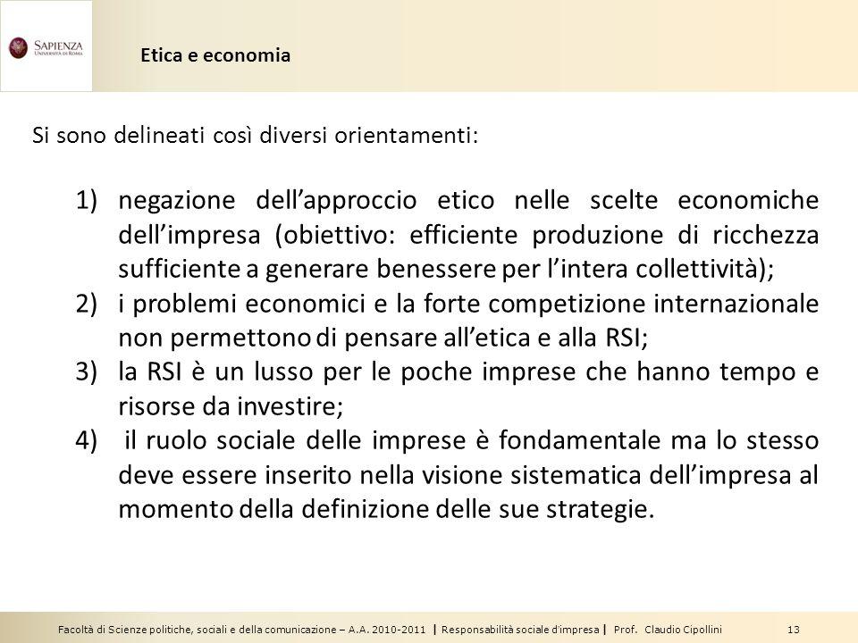 Facoltà di Scienze politiche, sociali e della comunicazione – A.A. 2010-2011 | Responsabilità sociale dimpresa | Prof. Claudio Cipollini 13 Si sono de