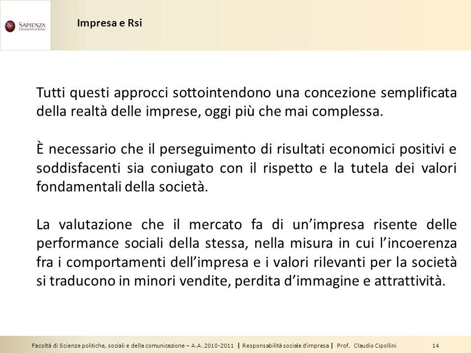 Facoltà di Scienze politiche, sociali e della comunicazione – A.A. 2010-2011 | Responsabilità sociale dimpresa | Prof. Claudio Cipollini 14 Tutti ques
