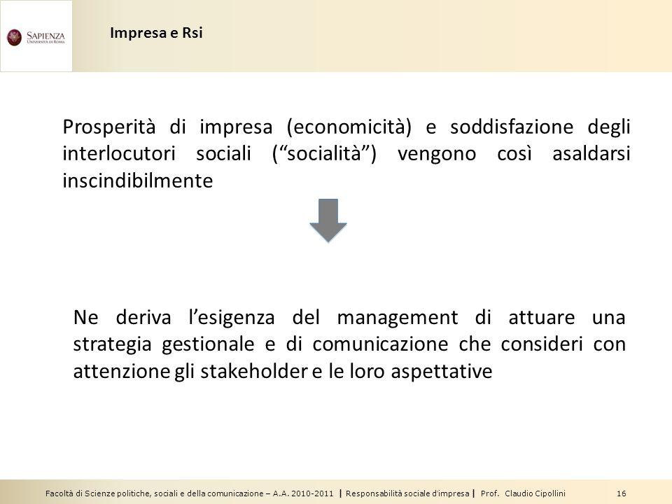 Facoltà di Scienze politiche, sociali e della comunicazione – A.A. 2010-2011 | Responsabilità sociale dimpresa | Prof. Claudio Cipollini 16 Prosperità