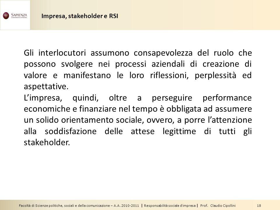 Facoltà di Scienze politiche, sociali e della comunicazione – A.A. 2010-2011 | Responsabilità sociale dimpresa | Prof. Claudio Cipollini 18 Gli interl