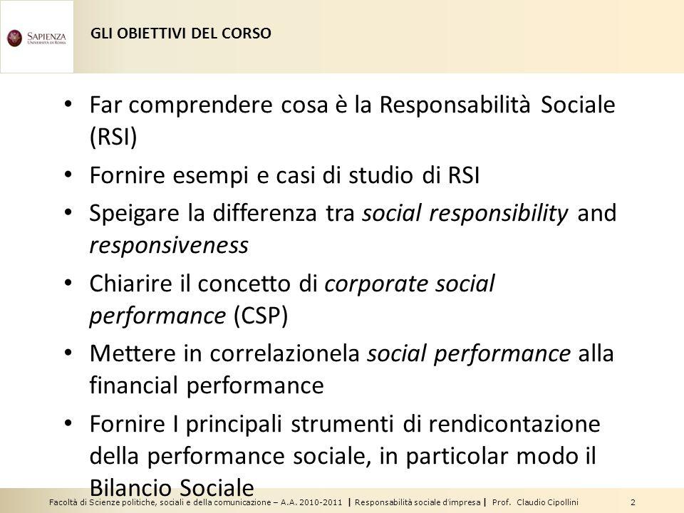 Facoltà di Scienze politiche, sociali e della comunicazione – A.A. 2010-2011 | Responsabilità sociale dimpresa | Prof. Claudio Cipollini 2 GLI OBIETTI