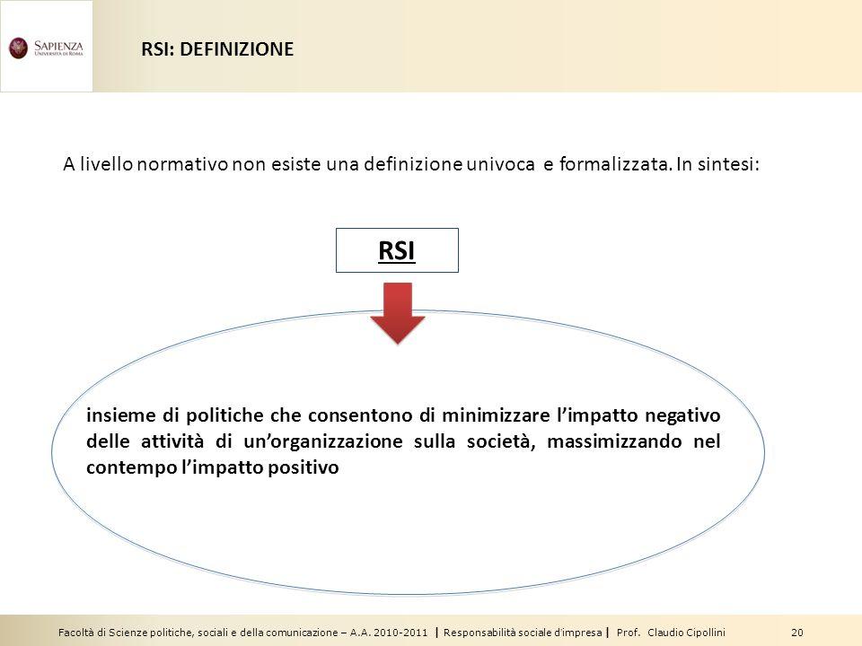 Facoltà di Scienze politiche, sociali e della comunicazione – A.A. 2010-2011 | Responsabilità sociale dimpresa | Prof. Claudio Cipollini 20 A livello