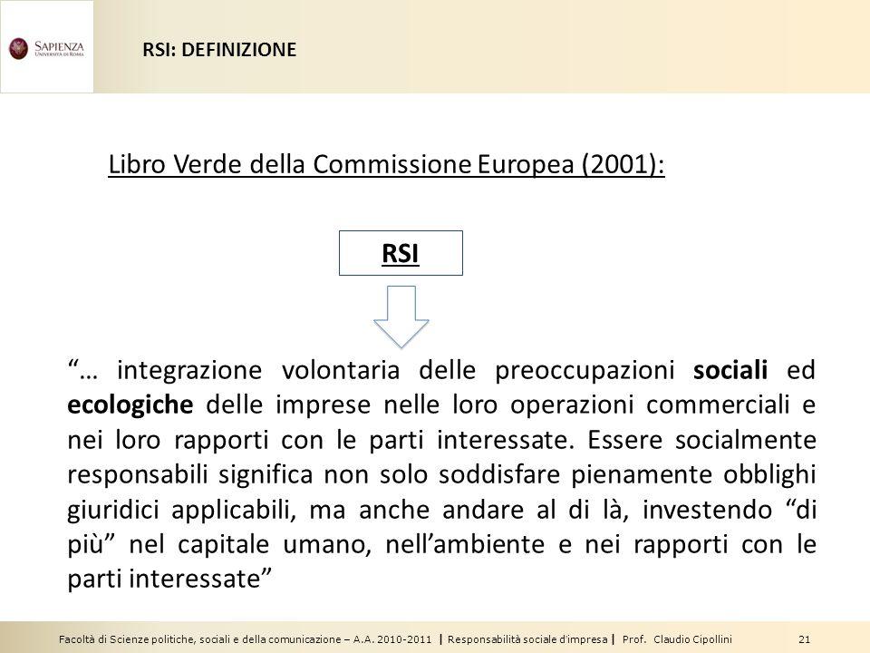Facoltà di Scienze politiche, sociali e della comunicazione – A.A. 2010-2011 | Responsabilità sociale dimpresa | Prof. Claudio Cipollini 21 RSI: DEFIN