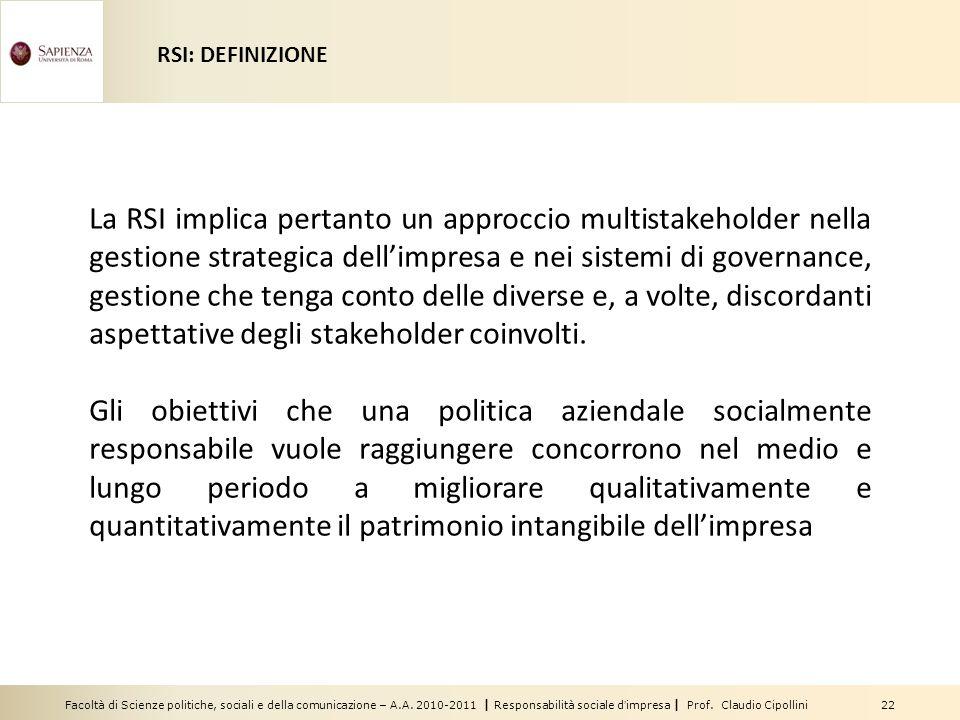 Facoltà di Scienze politiche, sociali e della comunicazione – A.A. 2010-2011 | Responsabilità sociale dimpresa | Prof. Claudio Cipollini 22 La RSI imp