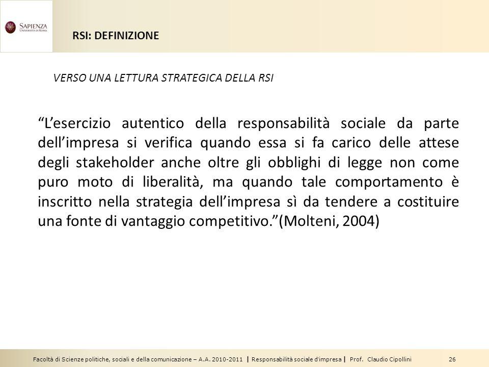 Facoltà di Scienze politiche, sociali e della comunicazione – A.A. 2010-2011 | Responsabilità sociale dimpresa | Prof. Claudio Cipollini 26 Lesercizio