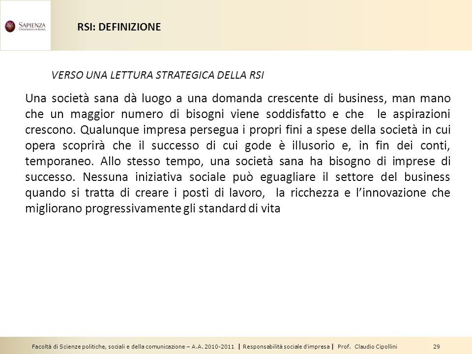 Facoltà di Scienze politiche, sociali e della comunicazione – A.A. 2010-2011 | Responsabilità sociale dimpresa | Prof. Claudio Cipollini 29 Una societ