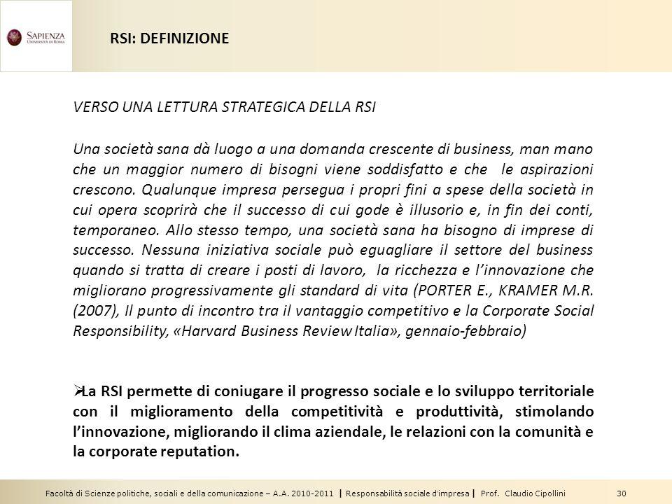 Facoltà di Scienze politiche, sociali e della comunicazione – A.A. 2010-2011 | Responsabilità sociale dimpresa | Prof. Claudio Cipollini 30 Una societ