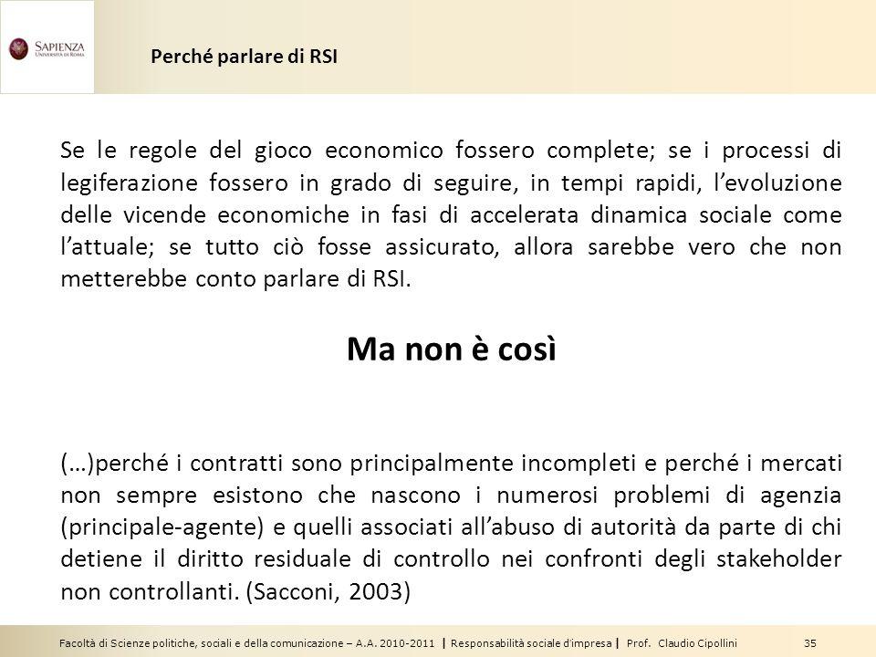 Facoltà di Scienze politiche, sociali e della comunicazione – A.A. 2010-2011 | Responsabilità sociale dimpresa | Prof. Claudio Cipollini 35 Se le rego