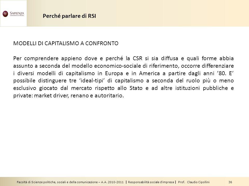 Facoltà di Scienze politiche, sociali e della comunicazione – A.A. 2010-2011 | Responsabilità sociale dimpresa | Prof. Claudio Cipollini 36 MODELLI DI