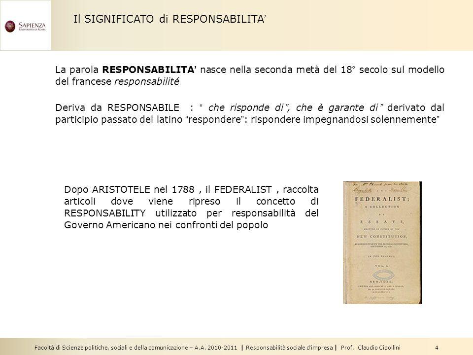 Facoltà di Scienze politiche, sociali e della comunicazione – A.A. 2010-2011 | Responsabilità sociale dimpresa | Prof. Claudio Cipollini 4 Il SIGNIFIC