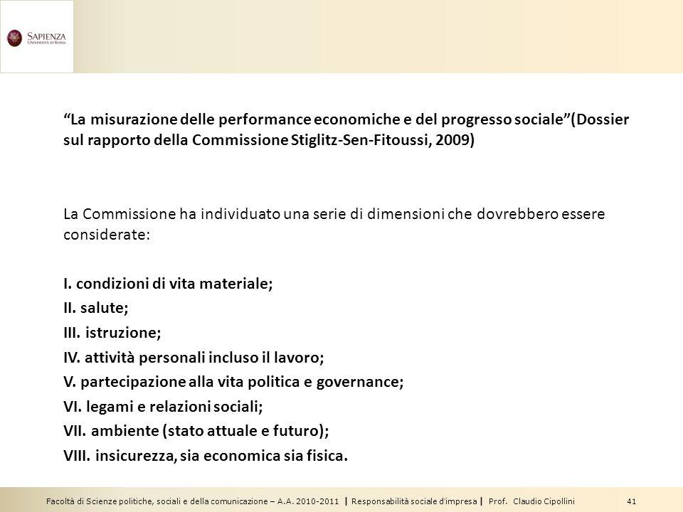 Facoltà di Scienze politiche, sociali e della comunicazione – A.A. 2010-2011 | Responsabilità sociale dimpresa | Prof. Claudio Cipollini 41 La misuraz