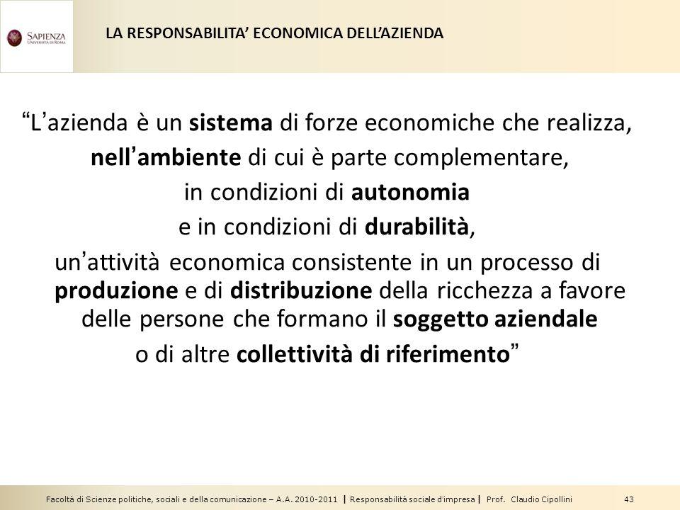 Facoltà di Scienze politiche, sociali e della comunicazione – A.A. 2010-2011 | Responsabilità sociale dimpresa | Prof. Claudio Cipollini 43 L azienda