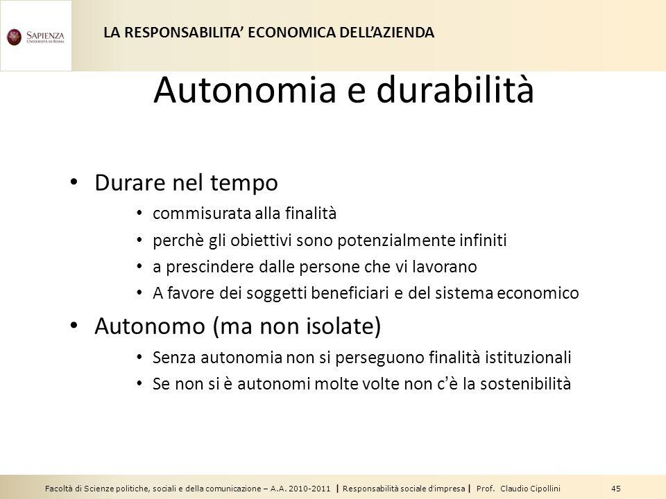 Facoltà di Scienze politiche, sociali e della comunicazione – A.A. 2010-2011 | Responsabilità sociale dimpresa | Prof. Claudio Cipollini 45 Autonomia