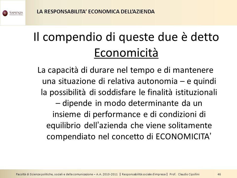 Facoltà di Scienze politiche, sociali e della comunicazione – A.A. 2010-2011 | Responsabilità sociale dimpresa | Prof. Claudio Cipollini 46 Il compend