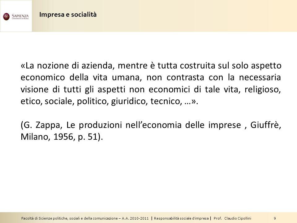 Facoltà di Scienze politiche, sociali e della comunicazione – A.A. 2010-2011 | Responsabilità sociale dimpresa | Prof. Claudio Cipollini 9 «La nozione