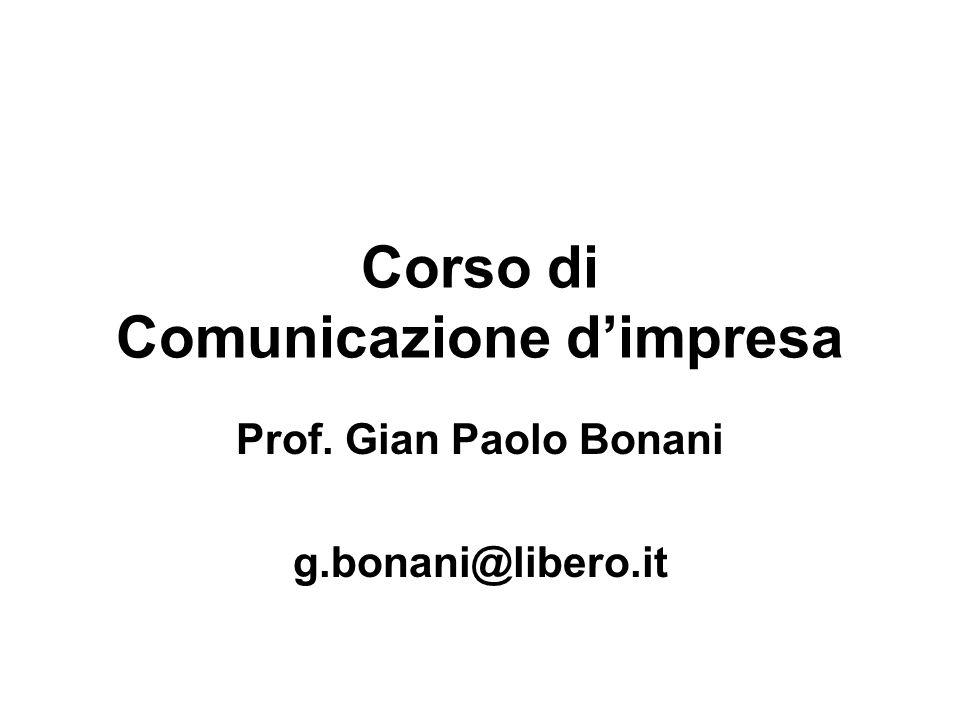 Corso di Comunicazione dimpresa Prof. Gian Paolo Bonani g.bonani@libero.it