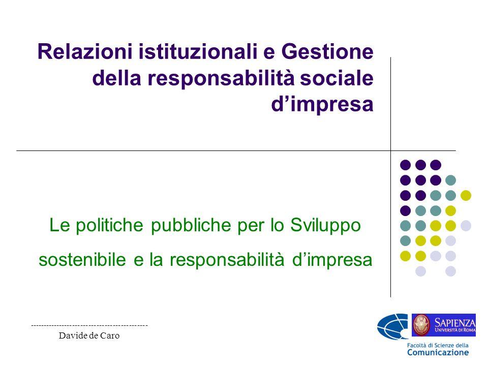 Relazioni istituzionali e Gestione della responsabilità sociale dimpresa Le politiche pubbliche per lo Sviluppo sostenibile e la responsabilità dimpre