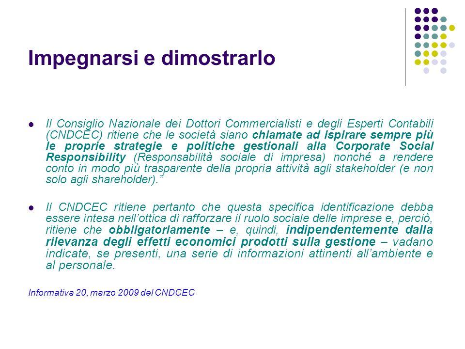 Impegnarsi e dimostrarlo Il Consiglio Nazionale dei Dottori Commercialisti e degli Esperti Contabili (CNDCEC) ritiene che le società siano chiamate ad