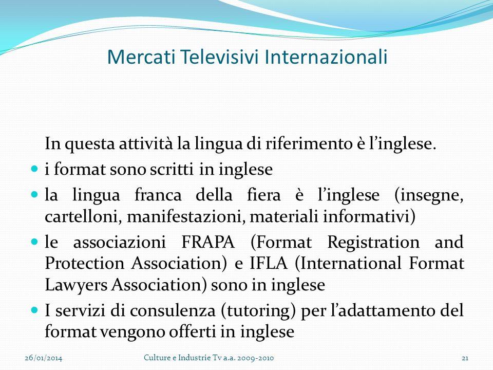 Mercati Televisivi Internazionali In questa attività la lingua di riferimento è linglese.