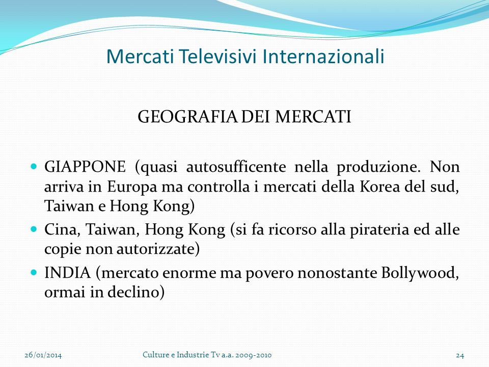Mercati Televisivi Internazionali GEOGRAFIA DEI MERCATI GIAPPONE (quasi autosufficente nella produzione.