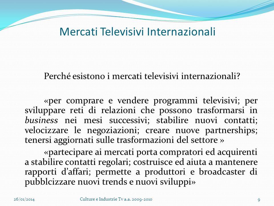 Mercati Televisivi Internazionali Perché esistono i mercati televisivi internazionali.