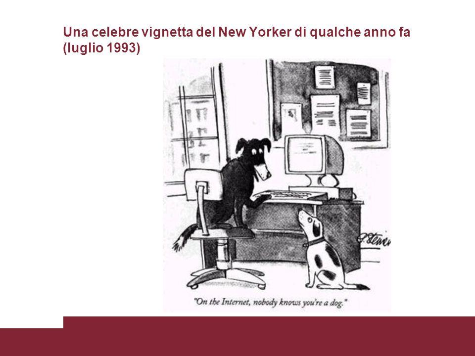 Pagina 2 Una celebre vignetta del New Yorker di qualche anno fa (luglio 1993)