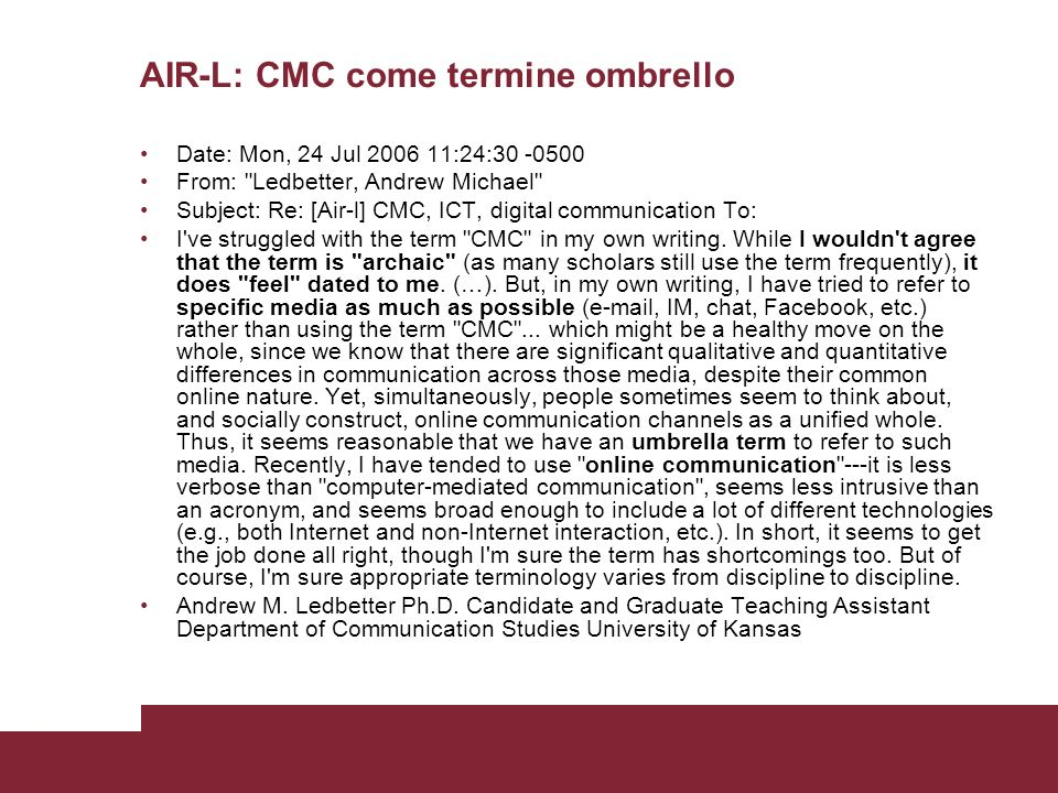 AIR-L: CMC come termine ombrello Date: Mon, 24 Jul 2006 11:24:30 -0500 From: