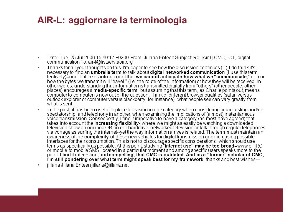 AIR-L: aggiornare la terminologia Date: Tue, 25 Jul 2006 15:40:17 +0200 From: Jillana Enteen Subject: Re: [Air-l] CMC, ICT, digital communication To: air-l@listserv.aoir.org Thanks for all your thoughts on this.