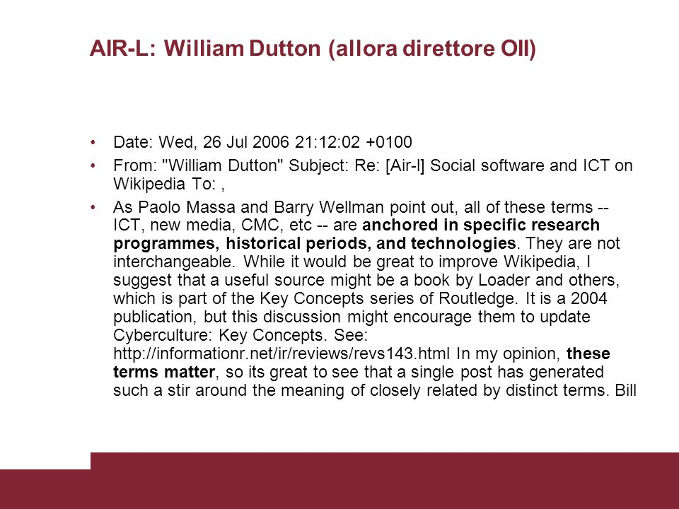 AIR-L: William Dutton (allora direttore OII) Date: Wed, 26 Jul 2006 21:12:02 +0100 From: