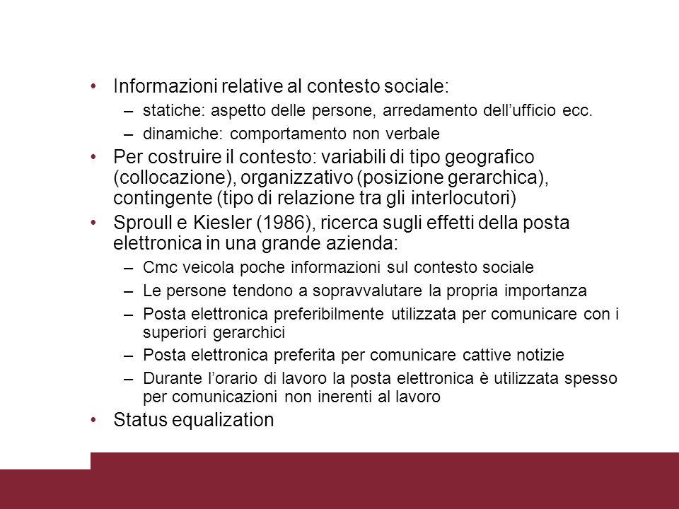 Informazioni relative al contesto sociale: –statiche: aspetto delle persone, arredamento dellufficio ecc.