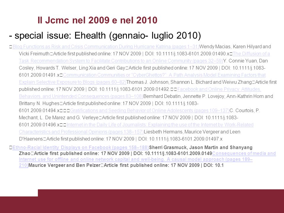 Il Jcmc nel 2009 e nel 2010 - special issue: Ehealth (gennaio- luglio 2010) Blog Functions as Risk and Crisis Communication During Hurricane Katrina (