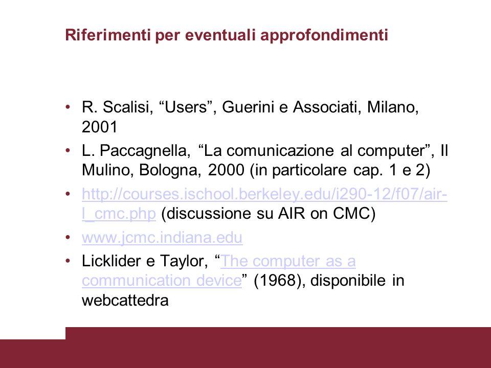Riferimenti per eventuali approfondimenti R. Scalisi, Users, Guerini e Associati, Milano, 2001 L.