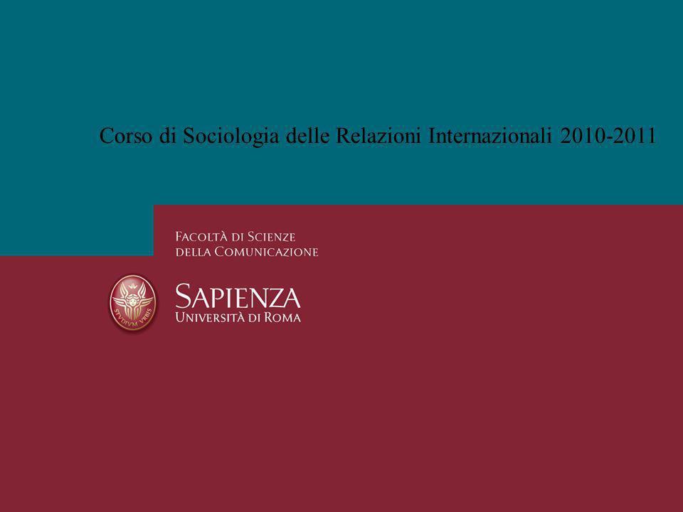Corso di Sociologia delle Relazioni Internazionali 2010-2011