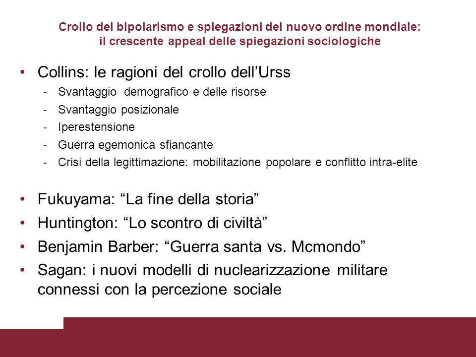 Crollo del bipolarismo e spiegazioni del nuovo ordine mondiale: il crescente appeal delle spiegazioni sociologiche Collins: le ragioni del crollo dell
