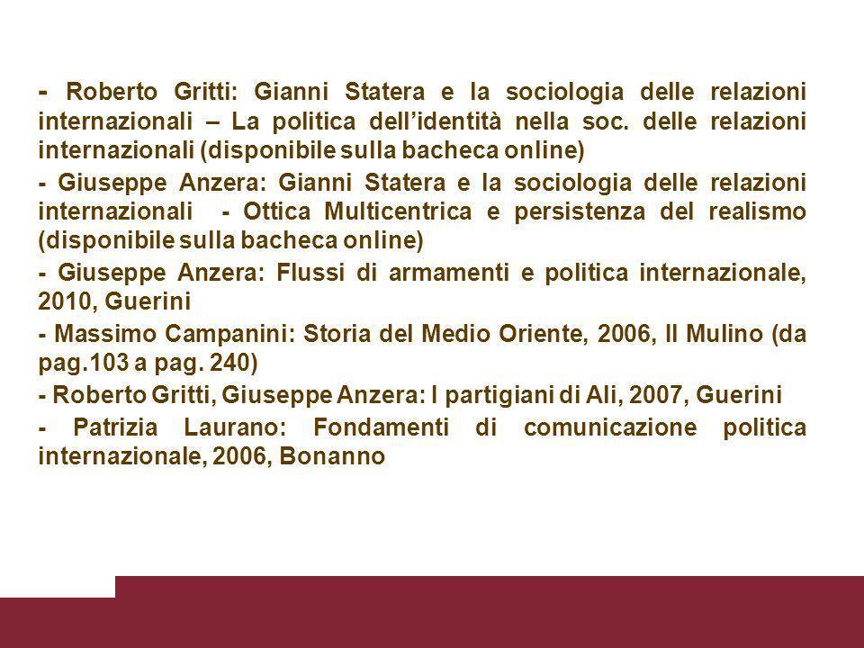 - Roberto Gritti: Gianni Statera e la sociologia delle relazioni internazionali – La politica dellidentità nella soc. delle relazioni internazionali (