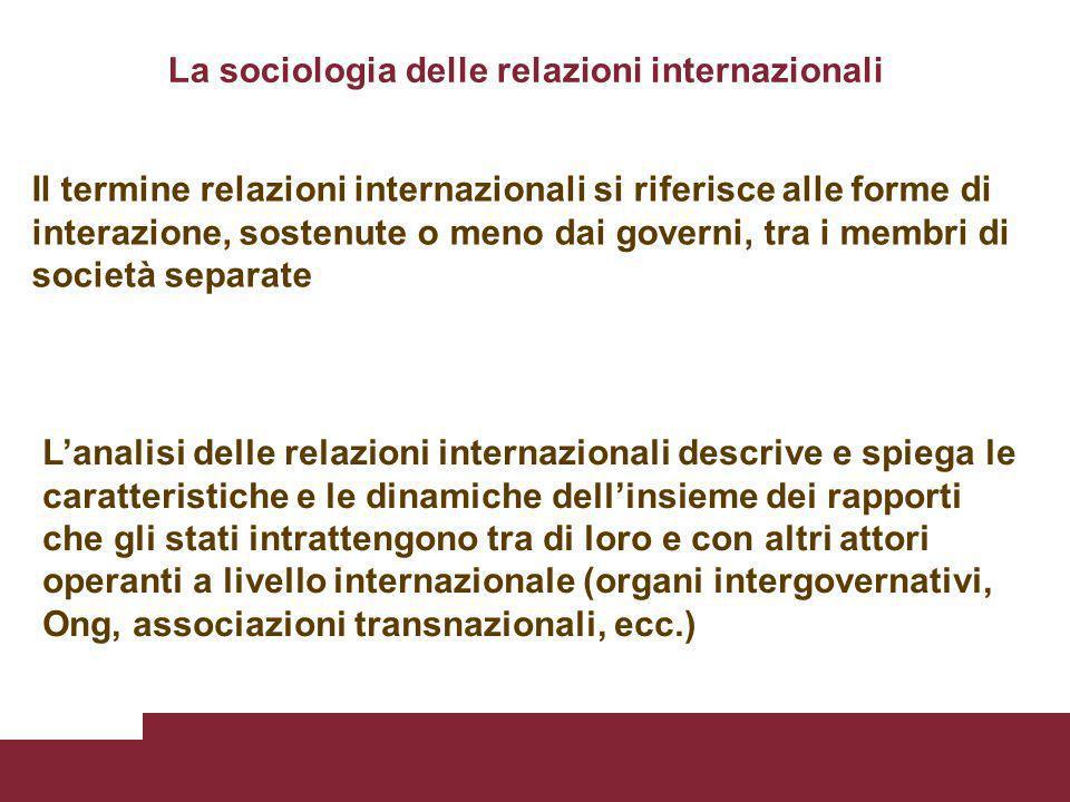 Il modello della turbolenza e la dottrina multicentrica (Rosenau) Gli stati non sono più gli unici attori fondamentali del sistema internazionale: interazione continua tra attori sovereignty free vs.