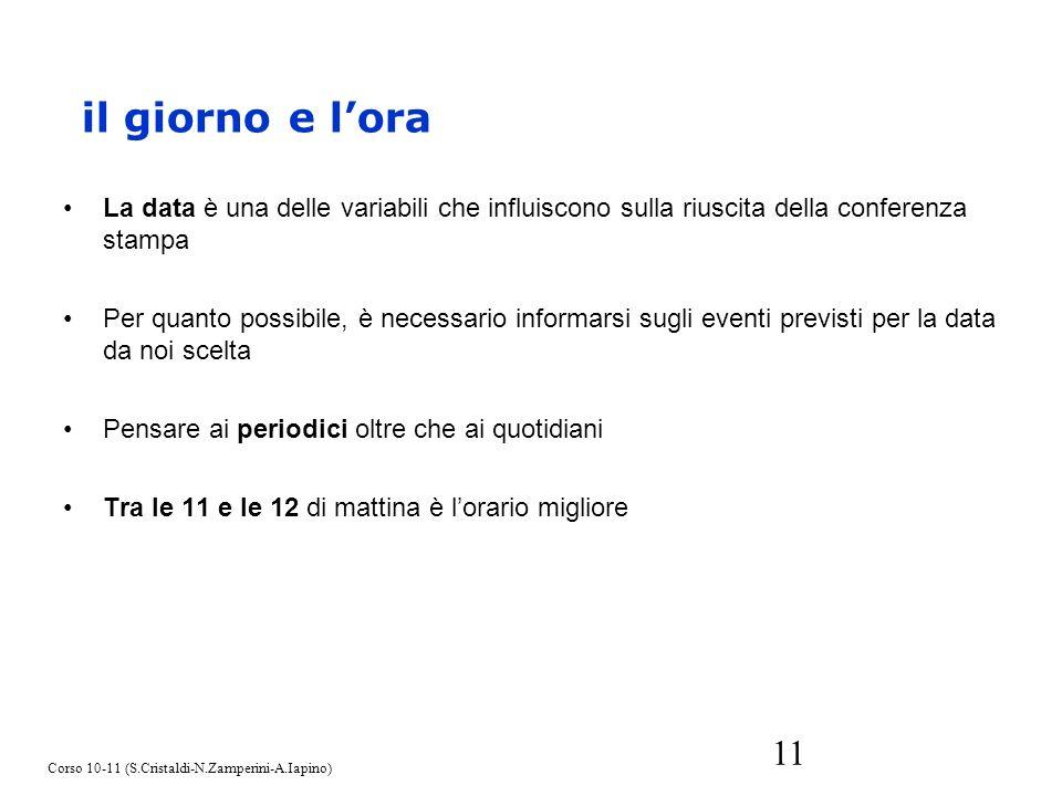 11 La data è una delle variabili che influiscono sulla riuscita della conferenza stampa Per quanto possibile, è necessario informarsi sugli eventi pre