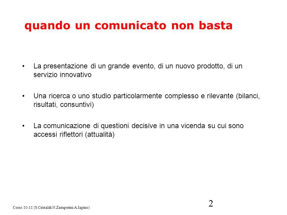 2 quando un comunicato non basta La presentazione di un grande evento, di un nuovo prodotto, di un servizio innovativo Una ricerca o uno studio partic