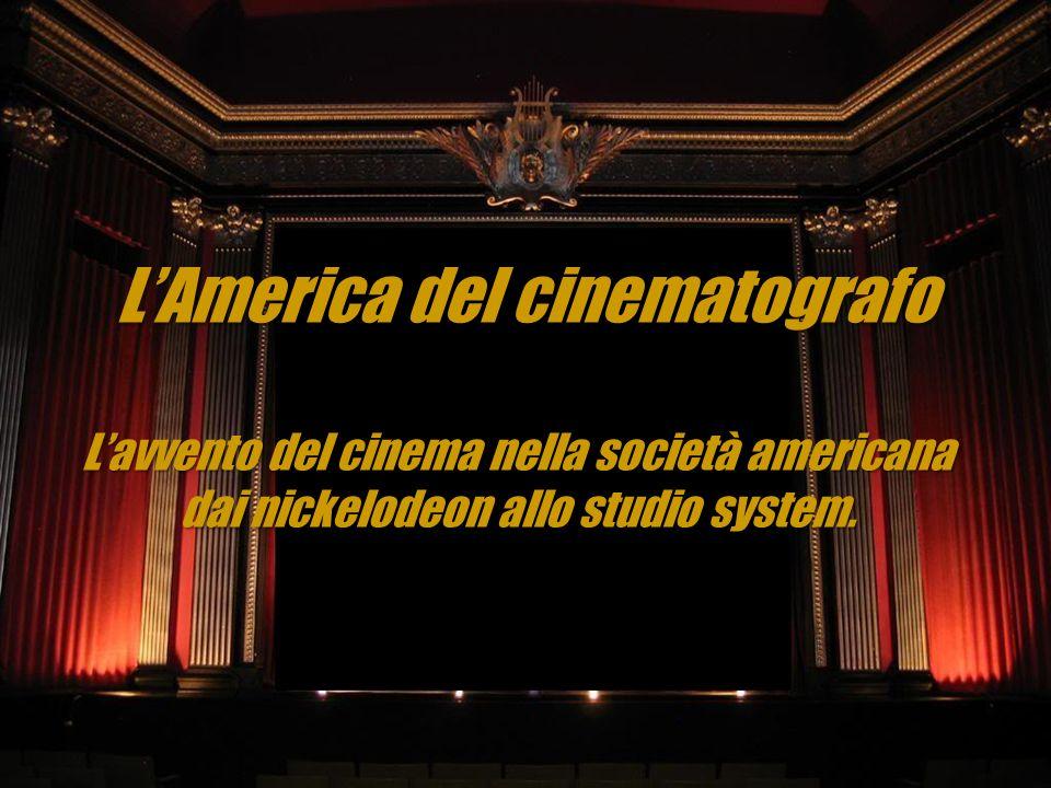 LAmerica del cinematografo Lavvento del cinema nella società americana dai nickelodeon allo studio system.