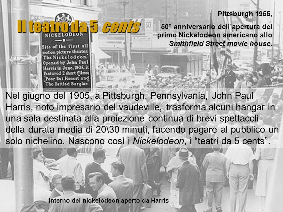Il teatro da 5 cents Pittsburgh 1955, 50° anniversario dellapertura del primo Nickelodeon americano allo Smithfield Street movie house. Nel giugno del
