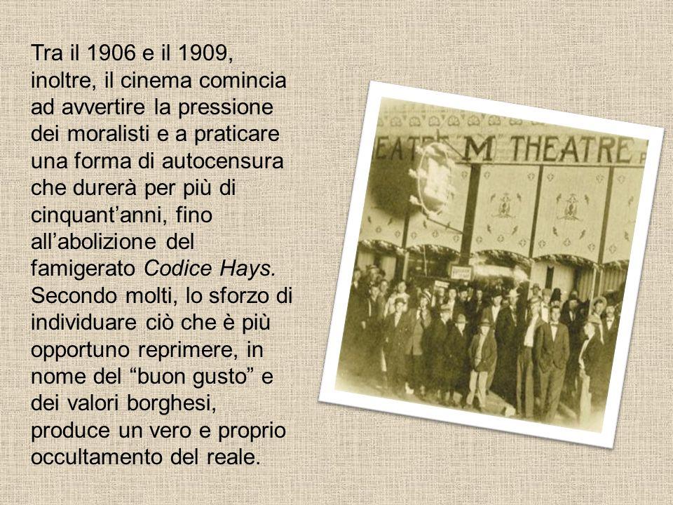 Tra il 1906 e il 1909, inoltre, il cinema comincia ad avvertire la pressione dei moralisti e a praticare una forma di autocensura che durerà per più d