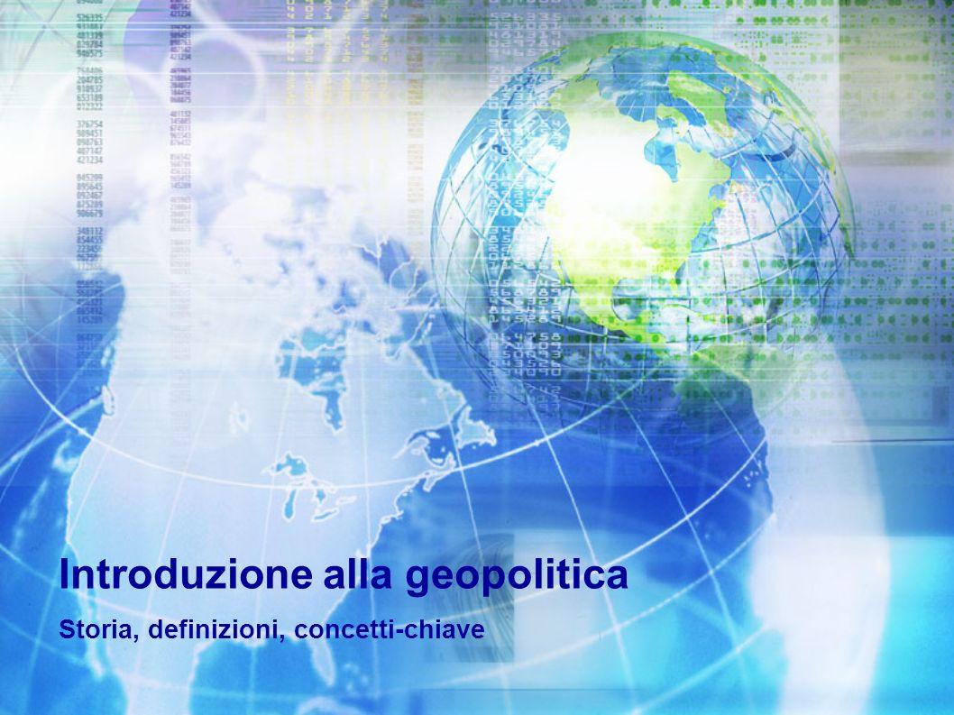 Introduzione alla geopolitica Storia, definizioni, concetti-chiave
