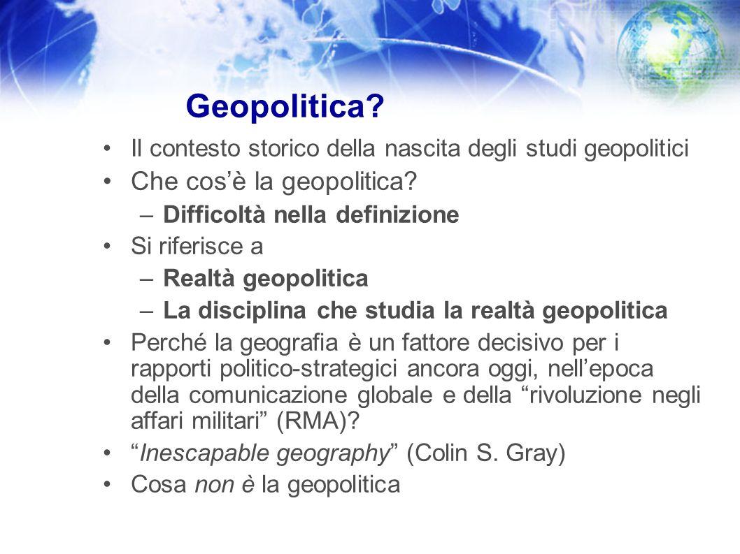 Geopolitica? Il contesto storico della nascita degli studi geopolitici Che cosè la geopolitica? –Difficoltà nella definizione Si riferisce a –Realtà g