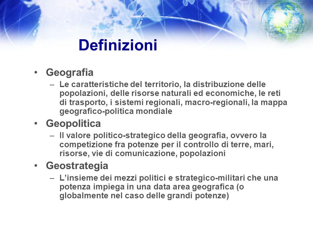Definizioni Geografia –Le caratteristiche del territorio, la distribuzione delle popolazioni, delle risorse naturali ed economiche, le reti di traspor
