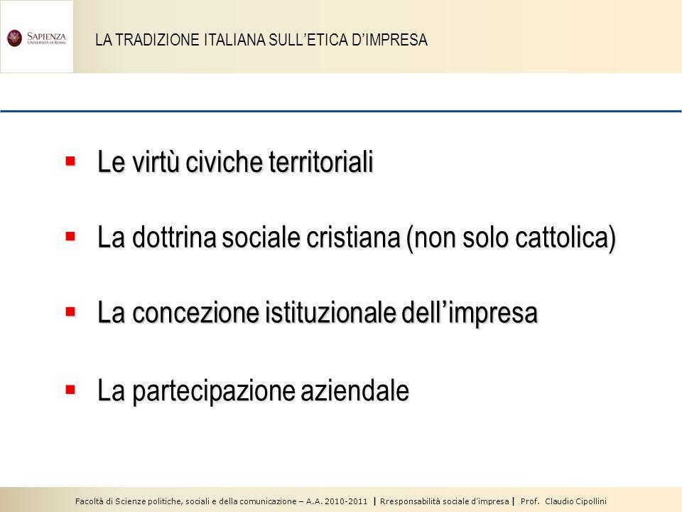 Facoltà di Scienze politiche, sociali e della comunicazione – A.A. 2010-2011 | Rresponsabilità sociale dimpresa | Prof. Claudio Cipollini LA TRADIZION