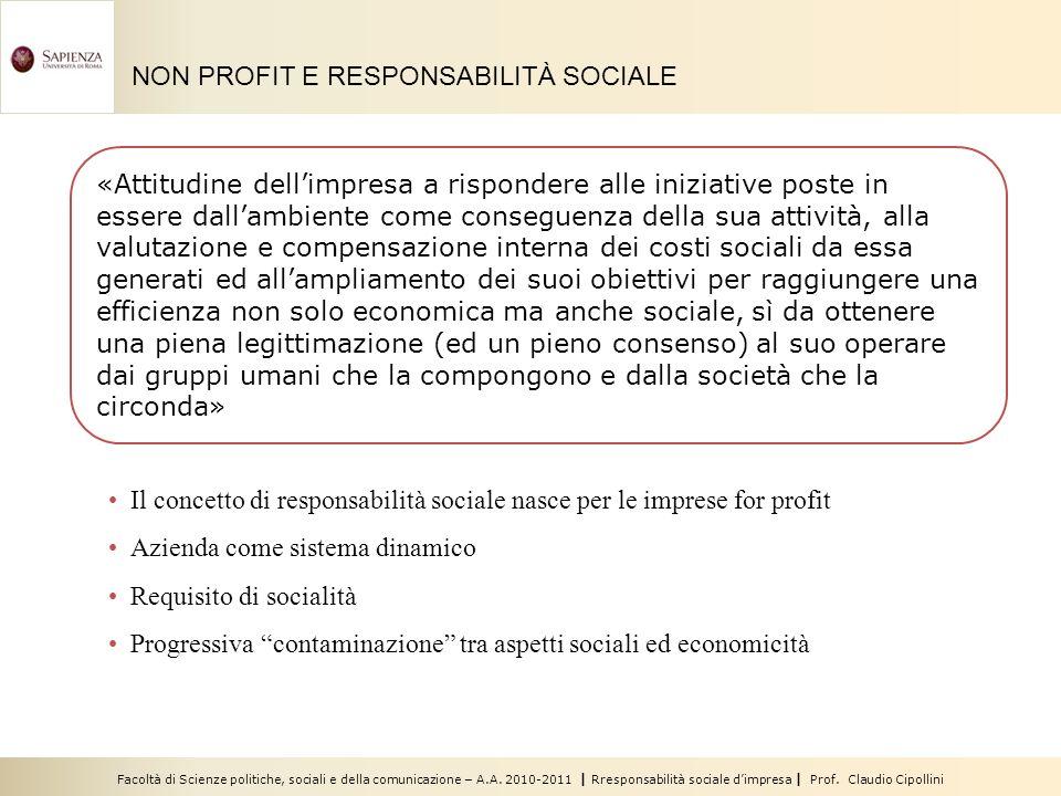 Facoltà di Scienze politiche, sociali e della comunicazione – A.A. 2010-2011 | Rresponsabilità sociale dimpresa | Prof. Claudio Cipollini NON PROFIT E