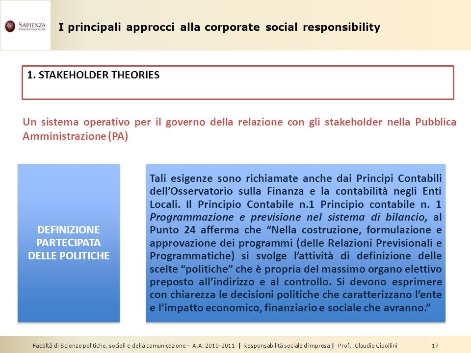 Facoltà di Scienze politiche, sociali e della comunicazione – A.A. 2010-2011 | Responsabilità sociale dimpresa | Prof. Claudio Cipollini 17 Un sistema
